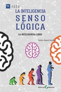 LA INTELIGENCIA SENSOLOGICA - LA INTELIGENCIA LIBRE