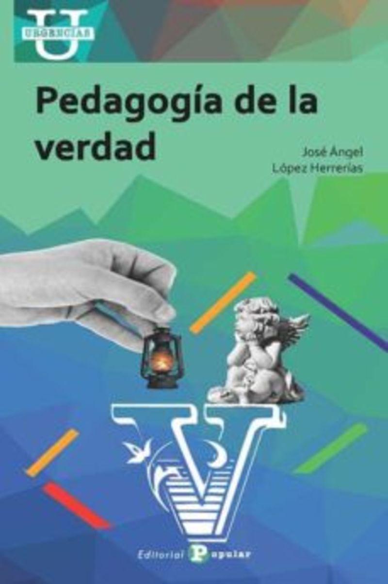 PEDAGOGIA DE LA VERDAD
