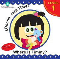 ¿DONDE ESTA TIMMY? = WHERE IS TIMMY?