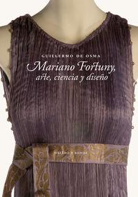 Mariano Fortuny - Arte, Ciencia Y Diseño - Guillermo De Osma Wakonigg