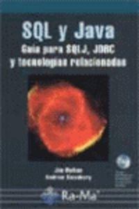 SQL Y JAVA - GUIA PARA SQLJ, JDBC Y TECNOLOGIAS RELACIONADAS -