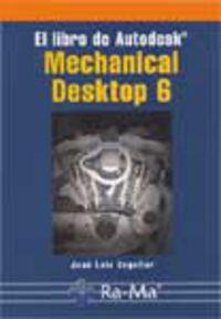 MECHANICAL DESKTOP 6 - EL LIBRO DE AUTODESK -