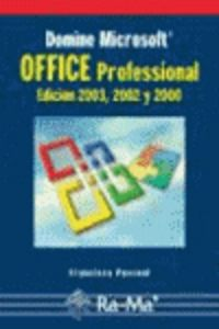 DOMINE MICROSOFT OFFICE PROFESSIONAL - ED. 2003, 2002 Y 2000