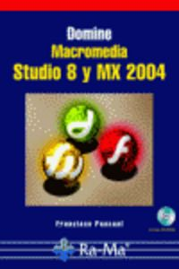 DOMINE MACROMEDIA STUDIO 8 Y MX 2004