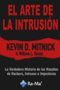 El arte de la intrusion - Kevin D. Mitnick / William L. Simon