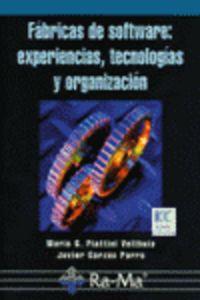 FABRICAS DE SOFTWARE - EXPERIENCIAS, TECNOLOGIAS Y ORGANIZACION