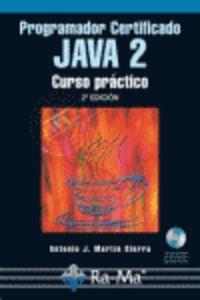 PROGRAMADOR CERTIFICADO JAVA 2 - CURSO PRACTICO (+CD-ROM) (2ª ED)