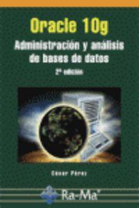 Oracle 10g - Administracion Y Analisis De Bases De Datos (2ª Ed. ) - Cesar Perez