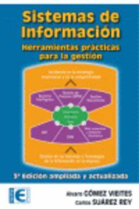 Sistemas De Informacion - Herramientas Practicas Para La Gestion - Alvaro  Gomez Vieites  /  Carlos  Suarez Rey