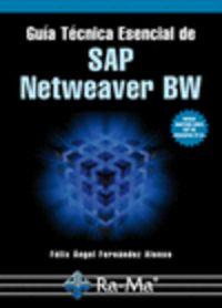 Guia Tecnica Esencial De Sap Netweaver Bw - Felix Angel Fernandez Alonso