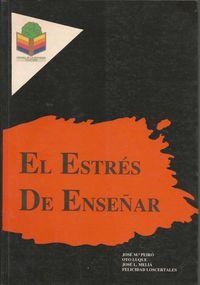 El estres de enseñar - Jose Maria Peiro / Oto Luque I Agues / Jose L. Melia