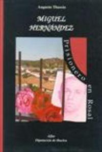 MIGUEL HERNANDEZ PRISIONERO EN ROSAL