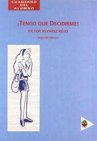 Eso - Tengo Que Decidirme - Cuad Alumno - Victor Alvarez Rojo