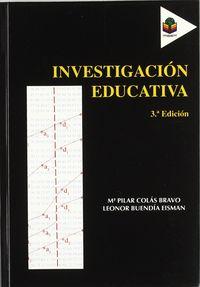 (3 Ed) Investigacion Educativa - Maria Pilar Colas Bravo / Leonor Buendia Eisman