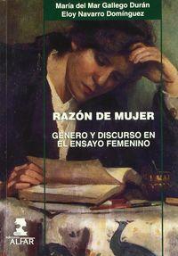 Razon De Mujer - Genero Y Discurso En El Ensayo Femenino - M. M. Gallego Duran (ed. ) / Eloy Navarro Dominguez (ed)