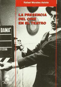 PRESENCIA DEL CINE EN EL TEATRO, LA