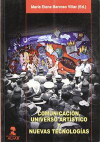 COMUNICACION, UNIVERSO ARTISTICO Y NUEVAS TECNOLOGIAS