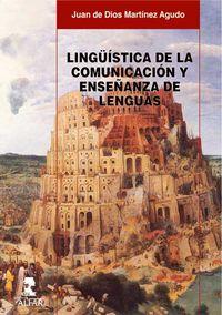 Linguistica De La Comunicacion Y Enseñanza De Lenguas - Juan De Dios Martinez Agudi