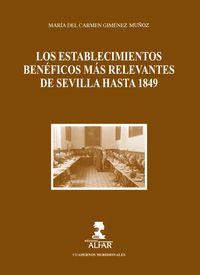 ESTABLECIMIENTOS BENEFICOS MAS RELEVANTES DE SEVILLA HASTA 1849, LOS
