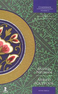 Cuadernos Ixbilia 3 - Andres Neuman / Ahmed Bouzfour / Antonio Reyes Ruiz (ed. )