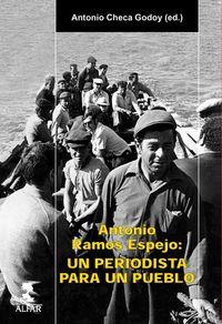 ANTONIO RAMOS ESPEJO: UN PERIODISTA PARA UN PUEBLO