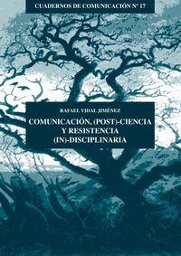 COMUNICACION, (POST) -CIENCIA Y RESISTENCIA (IN) -DISCIPLINARIA