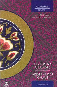 Cuadernos Ixbilia 4 - Almudena Grandes / Abdelkader Chaui / Antonio Reyes Ruiz (ed. )