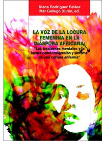 La voz de la locura femenina en la diaspora africana - Diana Rodriguez Pelaez