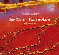 Rio Tinto. .. Viaje A Marte - Ricardo Amils Pibernat / Julio Segura Carmona