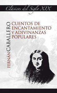 CUENTOS DE ENCANTAMIENTO Y ADIVINANZAS POPULARES