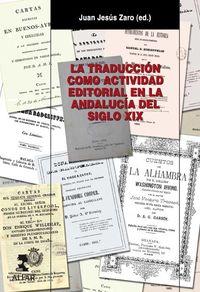TRADUCCION COMO ACTIVIDAD EDITORIAL EN LA ANDALUCIA DEL SIGLO XIX, LA