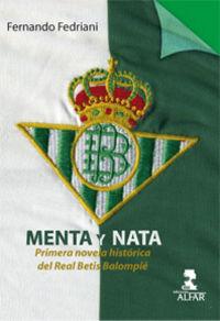MENTA Y NATA - PRIMERA NOVELA HISTORICA DEL REAL BETIS BALOMPIE
