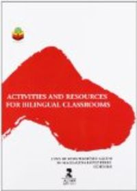 Activities And Resources For Bilingual Classrooms - Juan De Dios Martinez Agudo / Mª Magdalena Lopez Perez