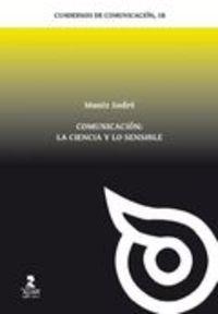 COMUNICACION: LA CIENCIA Y LO SENSIBLE
