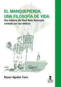Manquepierda, El - Una Filosofia De Vida - Reyes Aguilar Caro