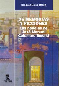 DE MEMORIA Y FICCIONES - LAS NOVELAS DE JOSE MANUEL CABALLERO BONALD
