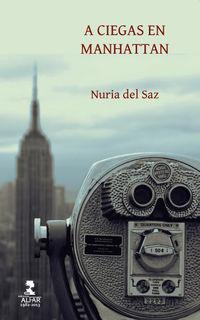 A Ciegas En Manhattan - Nuria Del Saz Gaitan