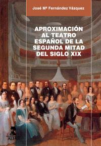 APROXIMACION AL TEATRO ESPAÑOL DE LA SEGUNDA MITAD DEL SIGLO XIX