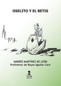 Oselito Y El Betis - Andres Martinez De Leon