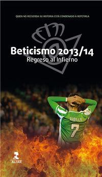 Beticismo 2013-2014 - Regreso Al Infierno - Aa. Vv.