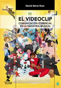 VIDEOCLIP, EL - COMUNICACION COMERCIAL EN LA INDUSTRIA MUSICAL