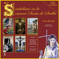 Simbolismo En La Semana Santa De Sevilla - Pablo Borrallo Sanchez