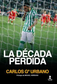 La decada perdida - Carlos Garcia Urbano