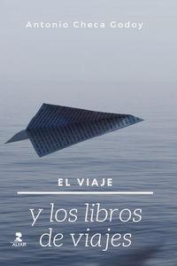 El viaje y los libros de viajes - Antonio Checa Godoy