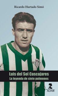 LUIS DEL SOL CASCAJARES - LA LEYENDA DE SIETE PULMONES