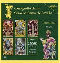 Iconografia De La Semana Santa De Sevilla - Pablo Jesus Borrallo Sanchez