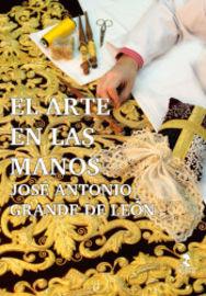 ARTE EN LAS MANOS, EL - JOSE ANTONIO GRANDE DE LEON