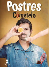Los postres de cometelo - Enrique Sanchez Gutierrez