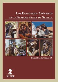 EVANGELIOS APOCRIFOS EN LA SEMANA SANTA SEVILLANA, LOS