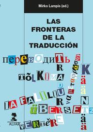 FRONTERAS DE LA TRADUCCION, LAS - LAS PRACTICAS TRADUCTIVAS COMO CUESTION SOCIOCULTURAL